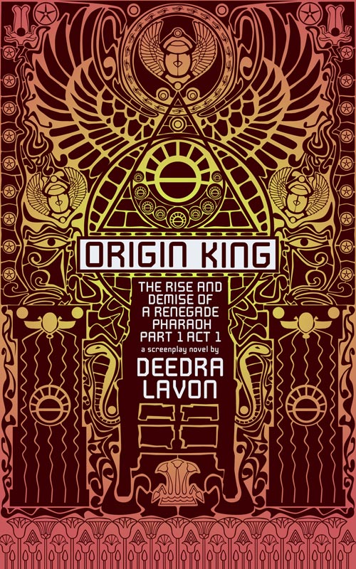 Illustration by Ivan Reyes - Cover for Origin King - The Rise and Demise of A Renegade Pharoah Part 1 Act 1 by Deedra Lavon